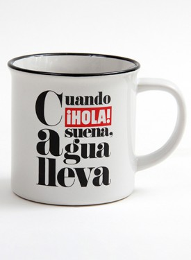 "75TH-ANNIVERSARY COLLECTION CUP  Cuando HOLA suena, agua lleva - ""HOLA - There's no smoke without fire"""