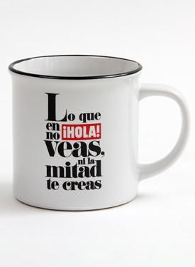 "75TH-ANNIVERSARY COLLECTION CUP  Lo que en ¡HOLA! no veas, ni la mitad te creas - ""If it's not in ¡HOLA!, don't believe the half of it"""